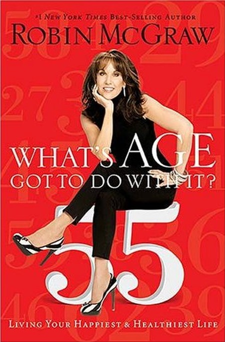 Robin McGraw Whats age got to do with it